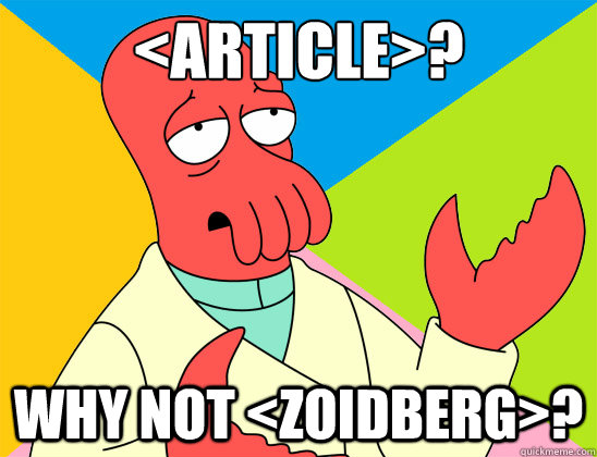 The character Dr Zoidberg from the TV animation Futurama, with the caption: <article>? Why not <zoidberg>?